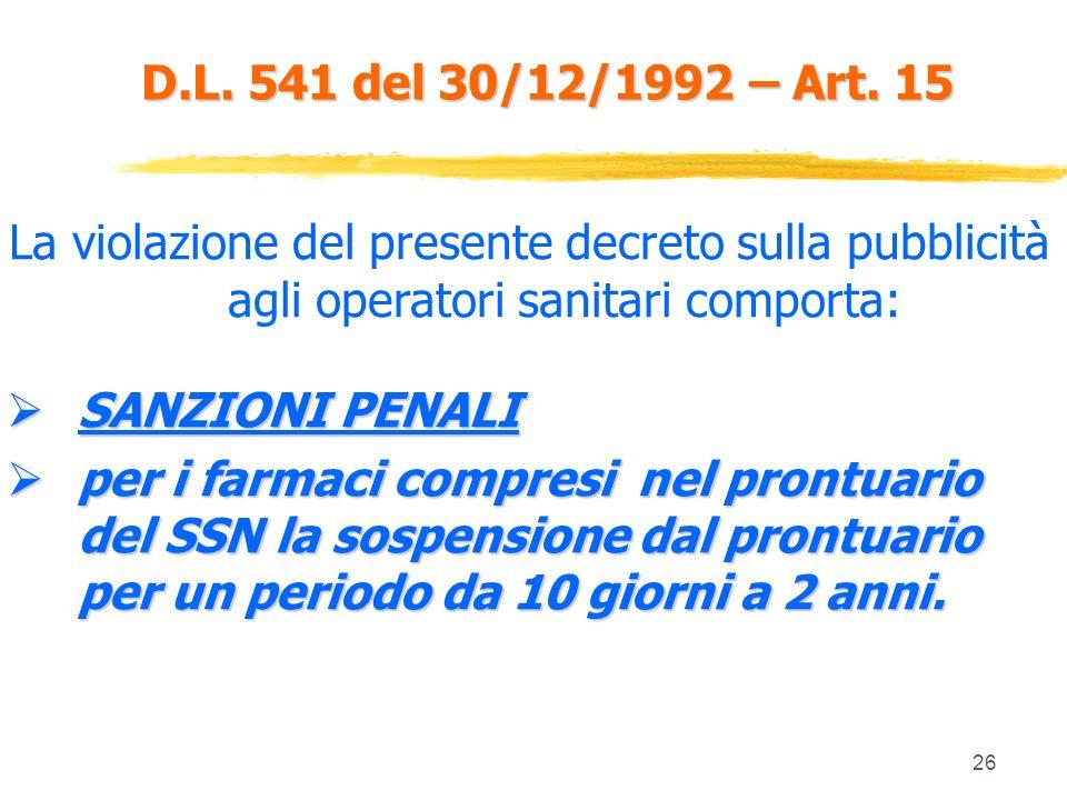 D.L. 541 del 30/12/1992 – Art. 15 La violazione del presente decreto sulla pubblicità agli operatori sanitari comporta: