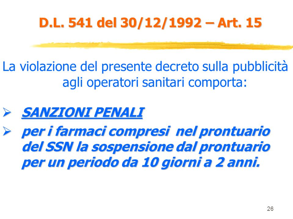 D.L. 541 del 30/12/1992 – Art. 15La violazione del presente decreto sulla pubblicità agli operatori sanitari comporta:
