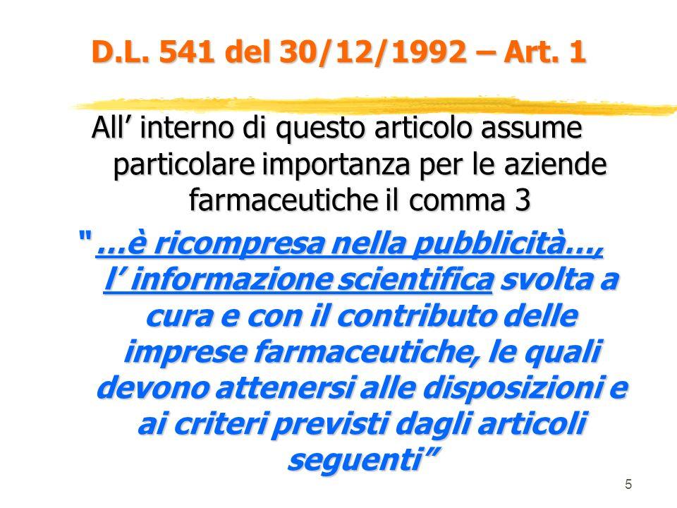 D.L. 541 del 30/12/1992 – Art. 1 All' interno di questo articolo assume particolare importanza per le aziende farmaceutiche il comma 3.