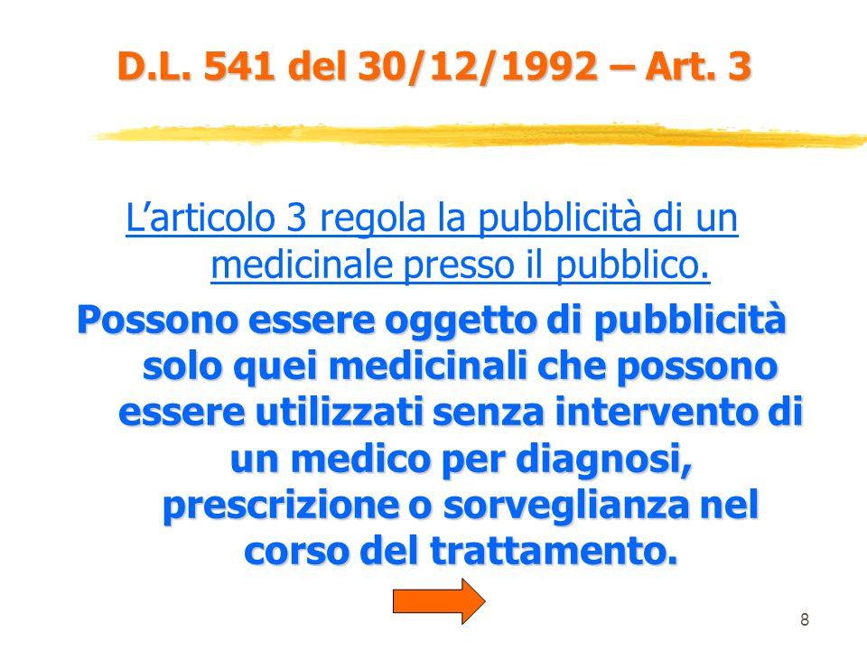 L'articolo 3 regola la pubblicità di un medicinale presso il pubblico.