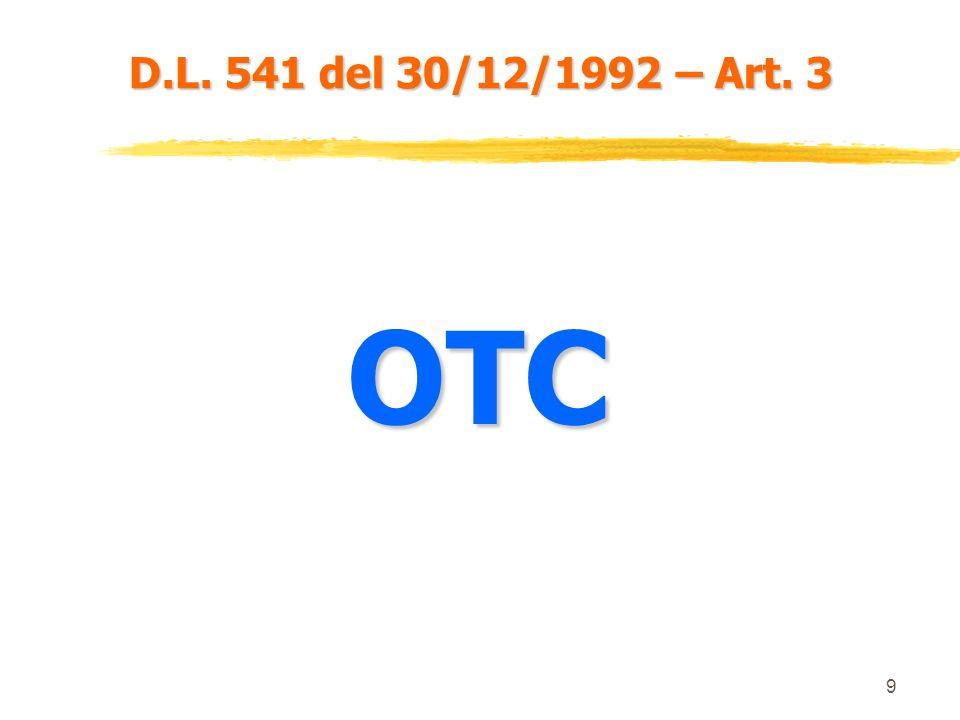 D.L. 541 del 30/12/1992 – Art. 3 OTC