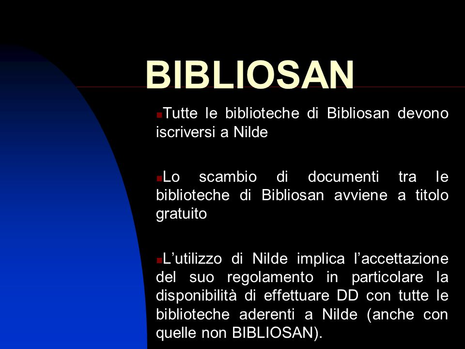 BIBLIOSAN Tutte le biblioteche di Bibliosan devono iscriversi a Nilde