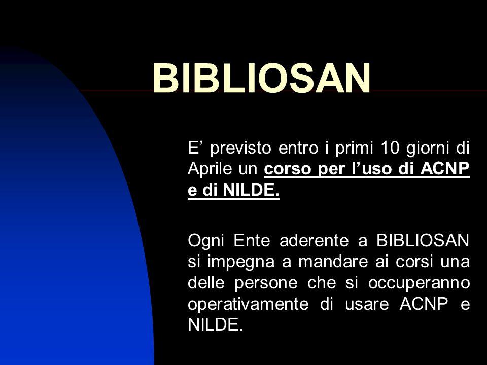 BIBLIOSAN E' previsto entro i primi 10 giorni di Aprile un corso per l'uso di ACNP e di NILDE.