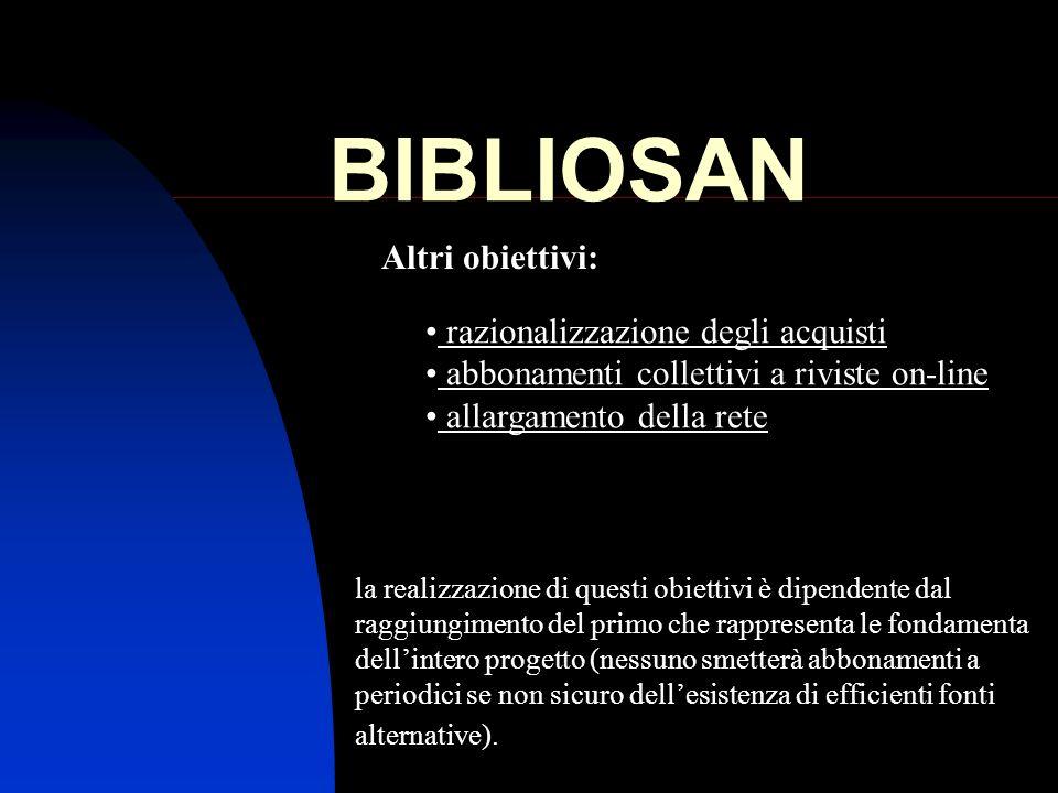 BIBLIOSAN Altri obiettivi: razionalizzazione degli acquisti
