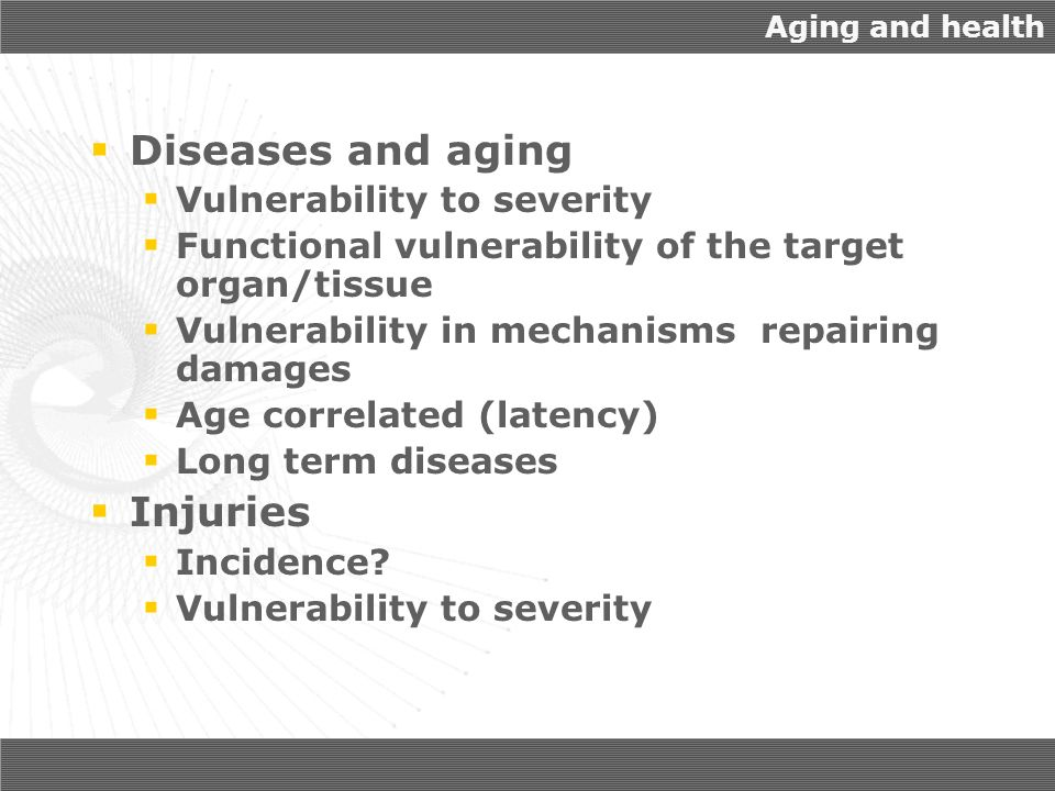 Diseases and aging Injuries Vulnerability to severity