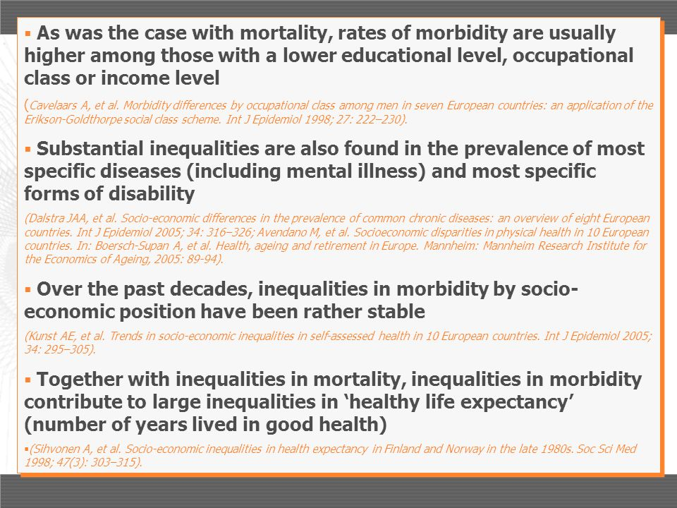 As was the case with mortality, rates of morbidity are usually higher among those with a lower educational level, occupational class or income level