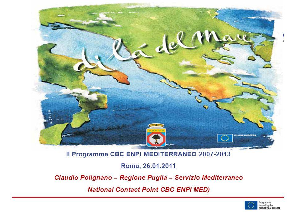 Il Programma CBC ENPI MEDITERRANEO 2007-2013 Roma, 26.01.2011