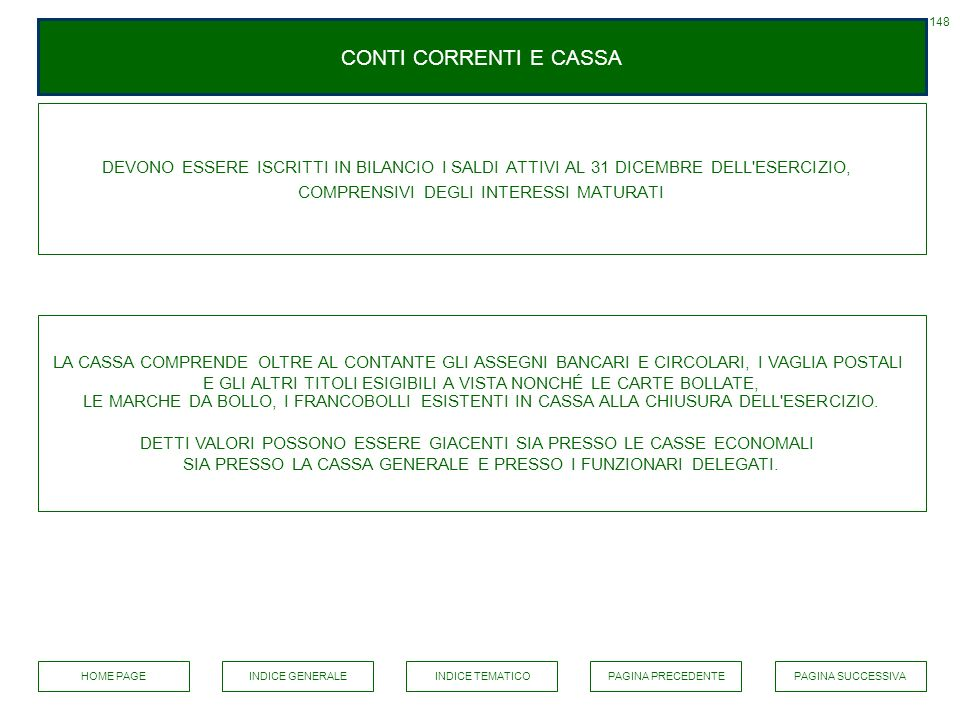 148 CONTI CORRENTI E CASSA. DEVONO ESSERE ISCRITTI IN BILANCIO I SALDI ATTIVI AL 31 DICEMBRE DELL ESERCIZIO,