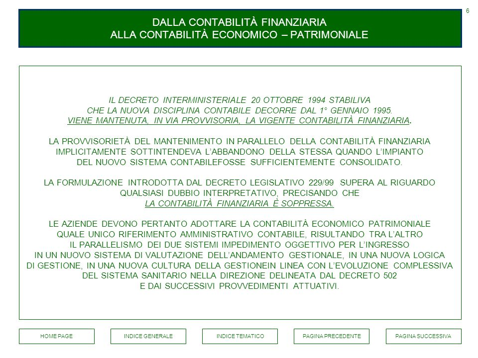6 DALLA CONTABILITÀ FINANZIARIA ALLA CONTABILITÀ ECONOMICO – PATRIMONIALE.