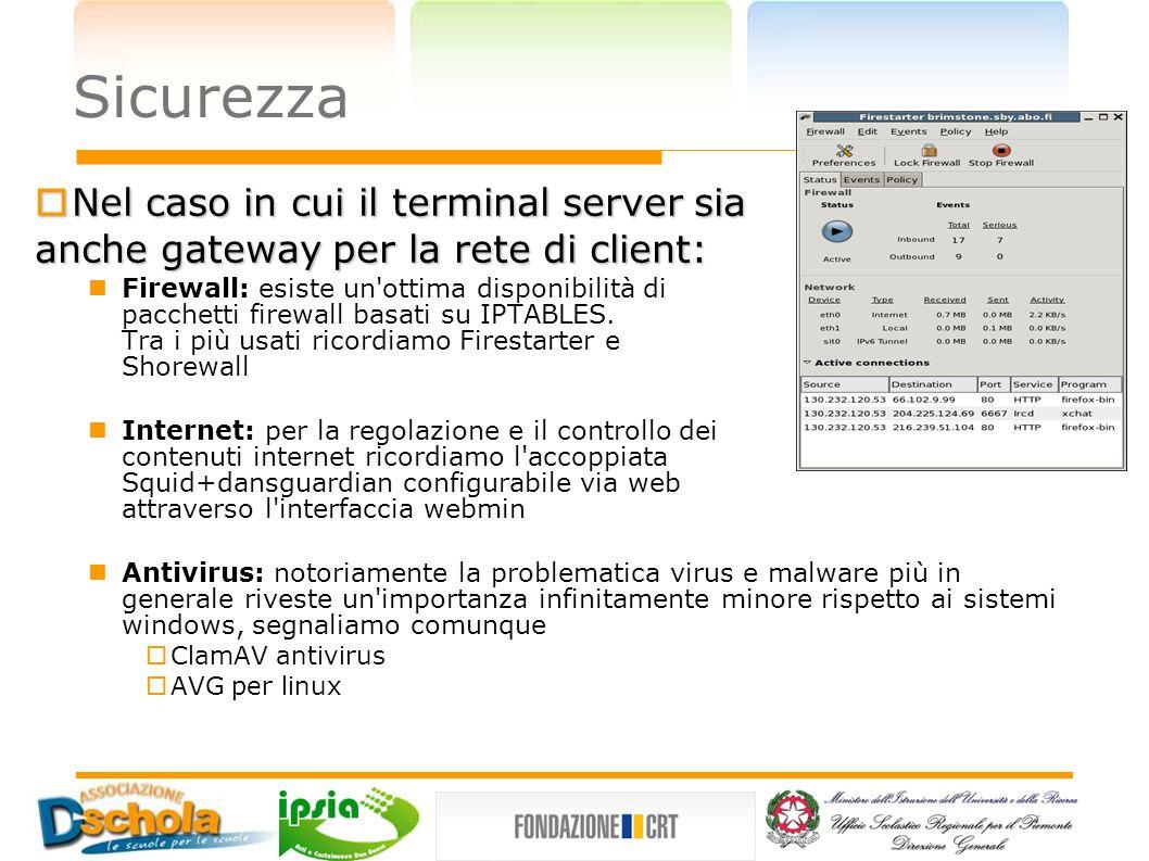 Sicurezza Nel caso in cui il terminal server sia