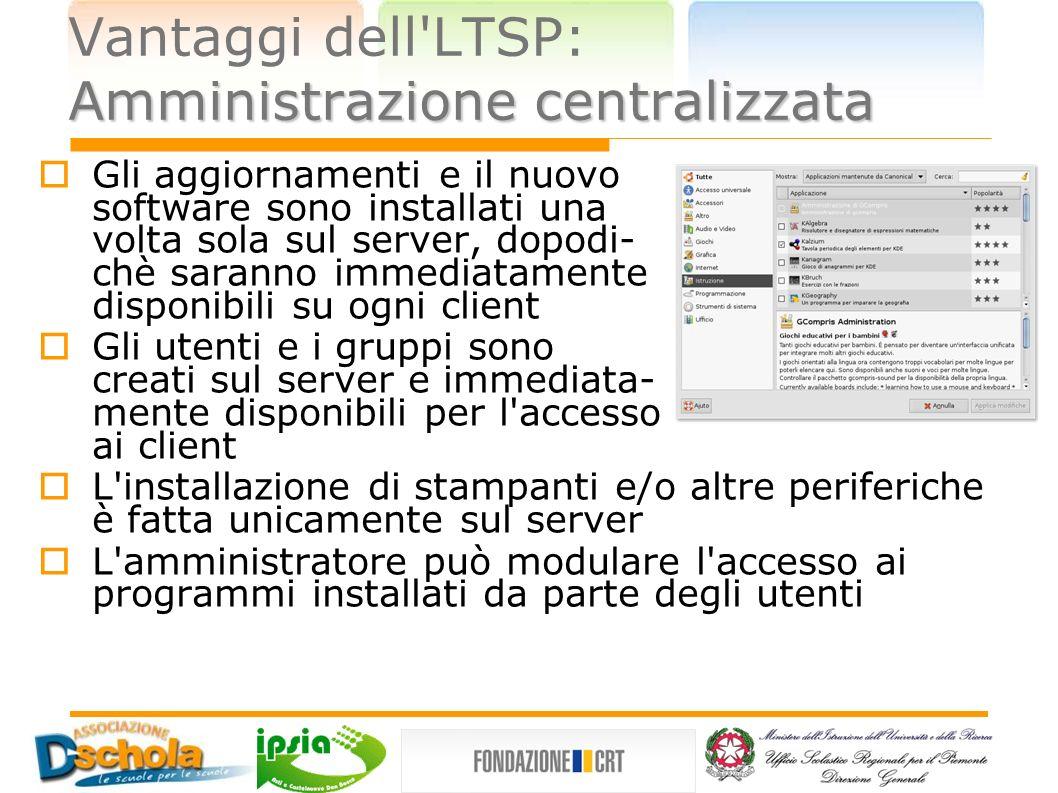 Vantaggi dell LTSP: Amministrazione centralizzata