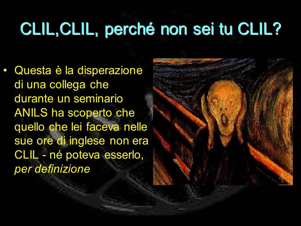 CLIL,CLIL, perché non sei tu CLIL