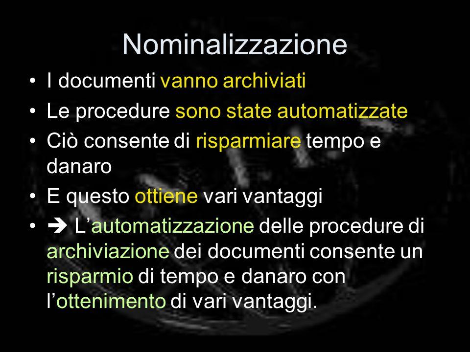 Nominalizzazione I documenti vanno archiviati
