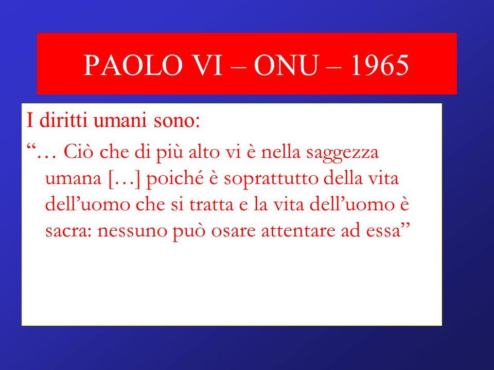 PAOLO VI – ONU – 1965 I diritti umani sono: