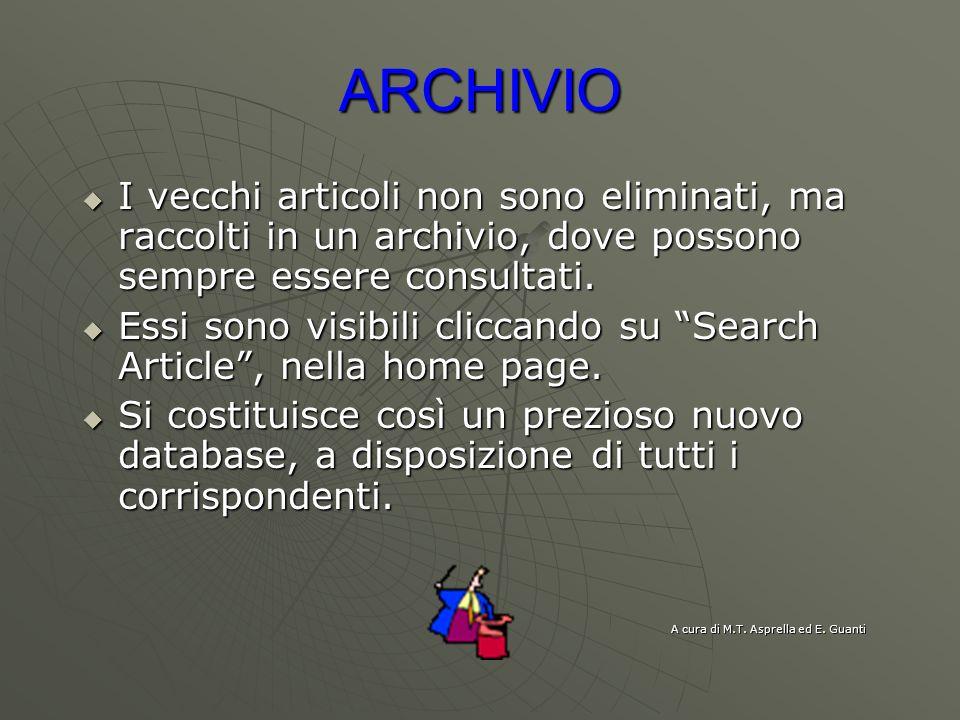 ARCHIVIOI vecchi articoli non sono eliminati, ma raccolti in un archivio, dove possono sempre essere consultati.