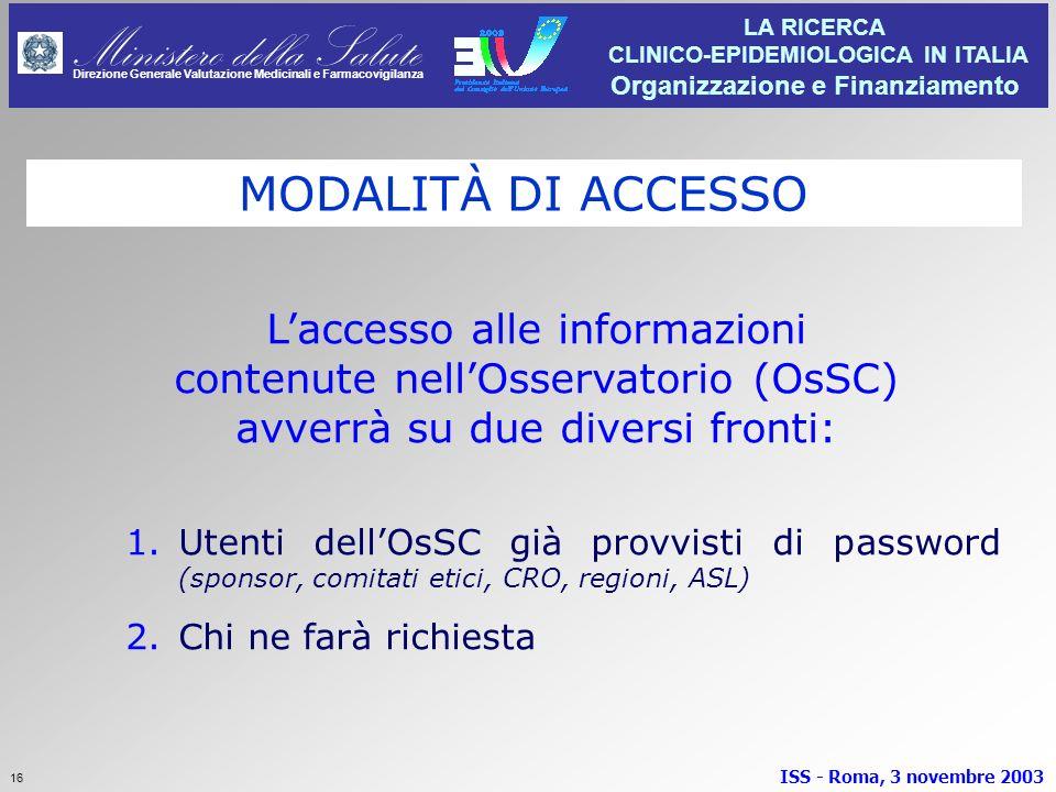 MODALITÀ DI ACCESSO L'accesso alle informazioni