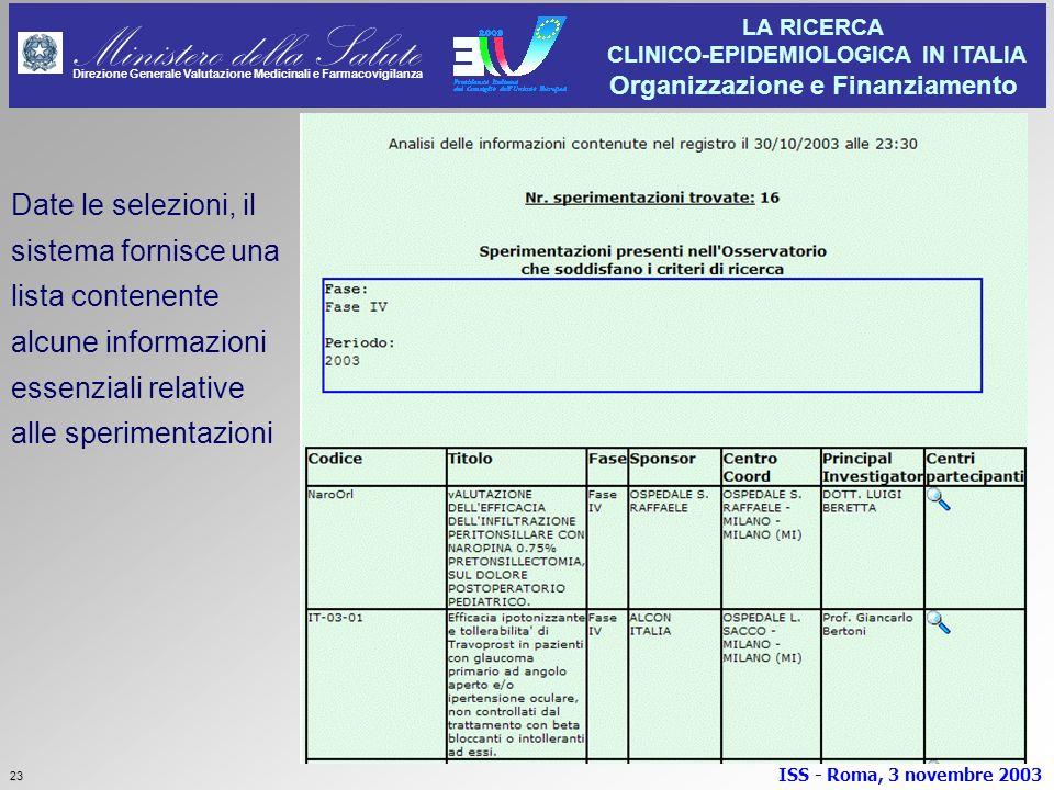 Date le selezioni, il sistema fornisce una lista contenente alcune informazioni essenziali relative alle sperimentazioni