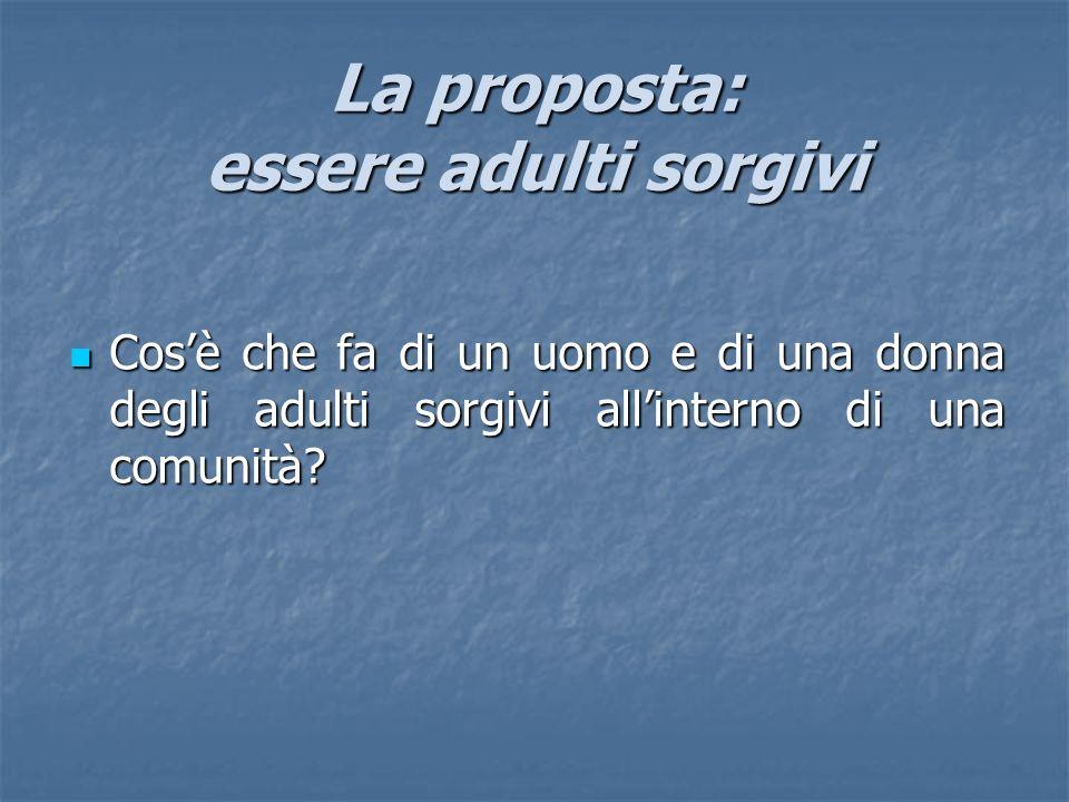 La proposta: essere adulti sorgivi