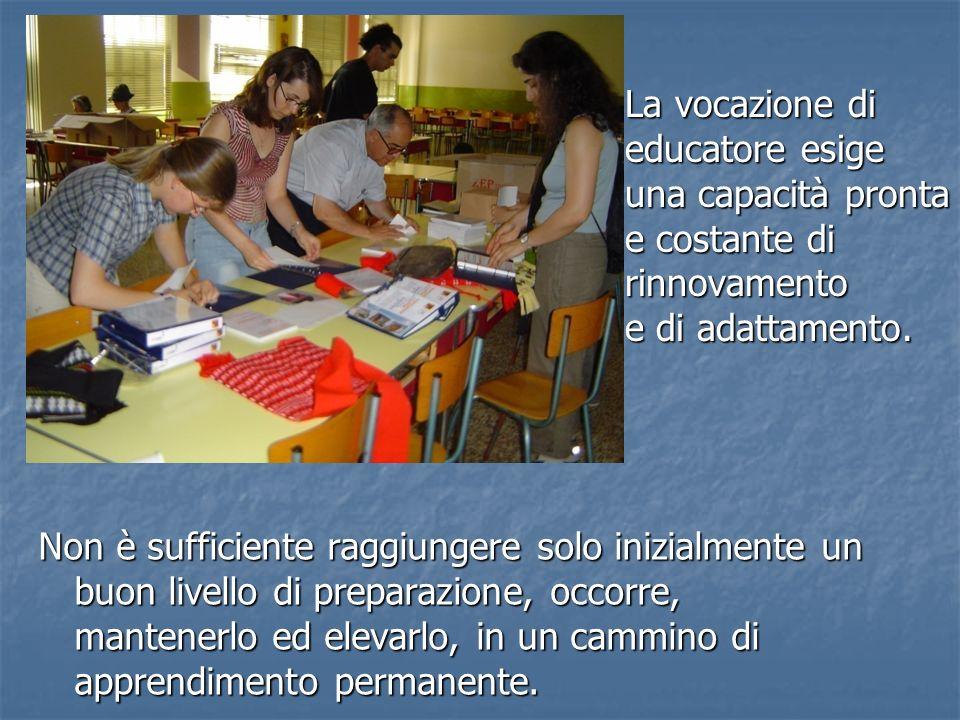La vocazione di educatore esige una capacità pronta e costante di rinnovamento