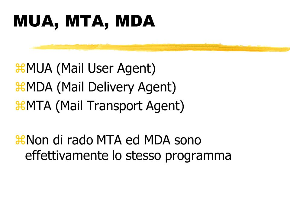MUA, MTA, MDA MUA (Mail User Agent) MDA (Mail Delivery Agent)