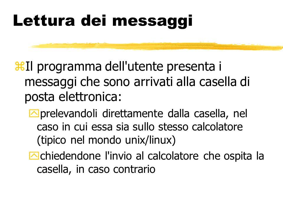 Lettura dei messaggi Il programma dell utente presenta i messaggi che sono arrivati alla casella di posta elettronica: