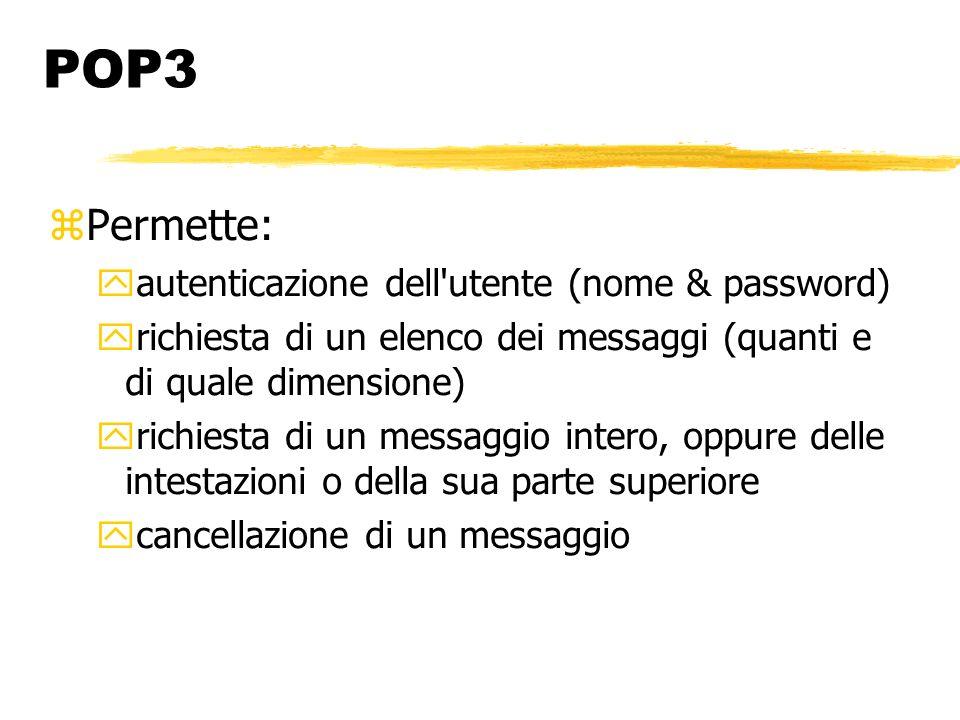 POP3 Permette: autenticazione dell utente (nome & password)