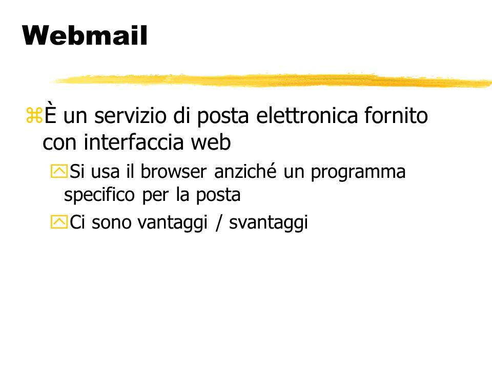 Webmail È un servizio di posta elettronica fornito con interfaccia web