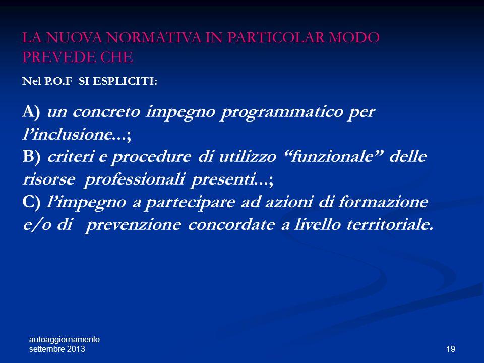 A) un concreto impegno programmatico per l'inclusione...;