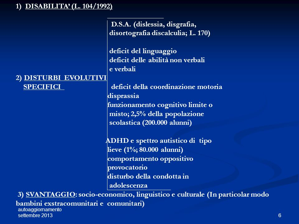 D.S.A. (dislessia, disgrafia, disortografia discalculia; L. 170)