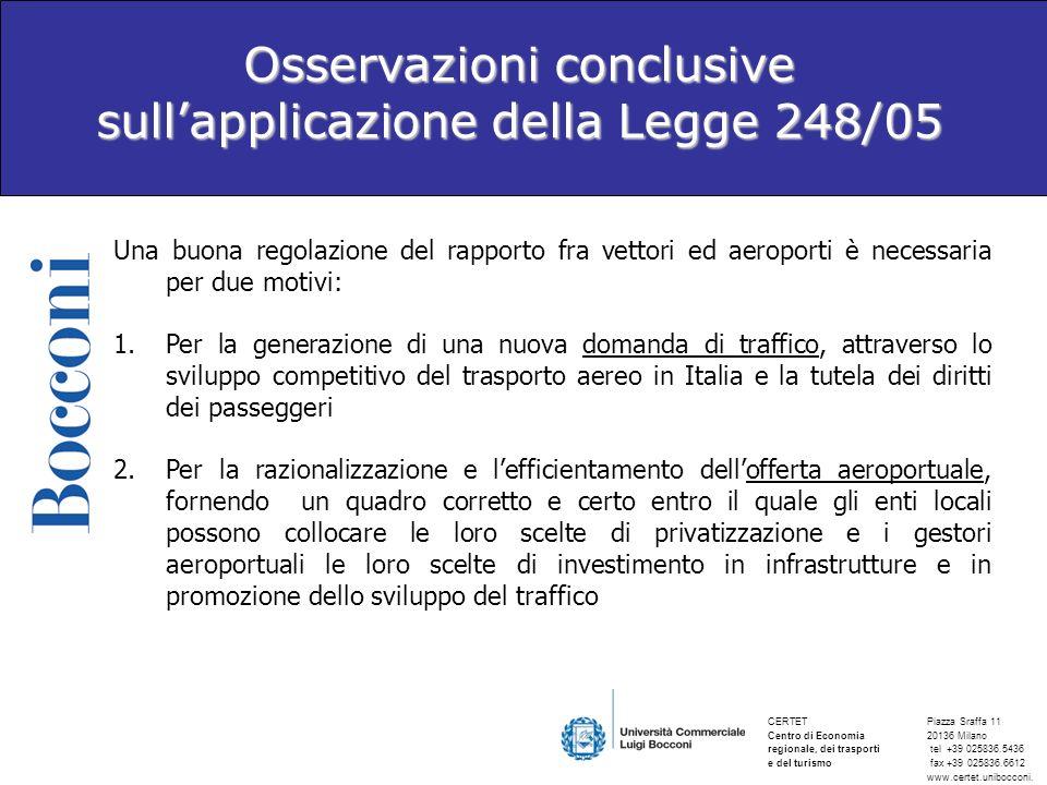 Osservazioni conclusive sull'applicazione della Legge 248/05