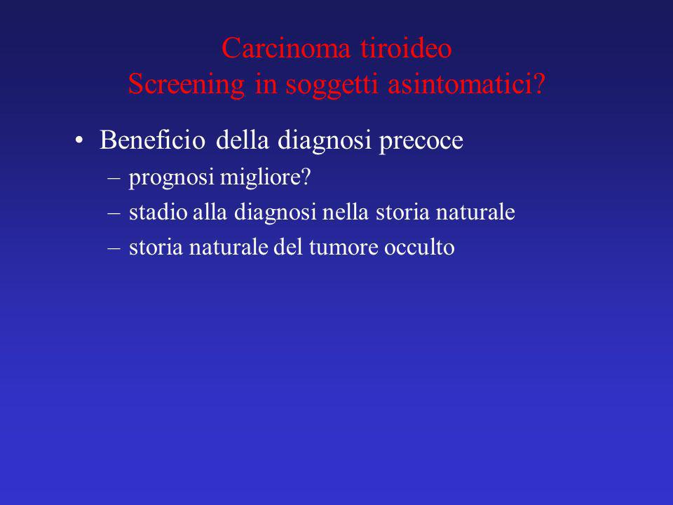Carcinoma tiroideo Screening in soggetti asintomatici