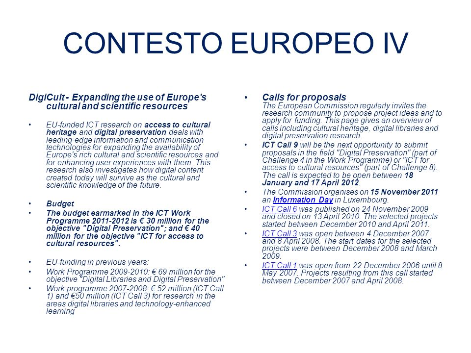CONTESTO EUROPEO IV DigiCult - Expanding the use of Europe s cultural and scientific resources.