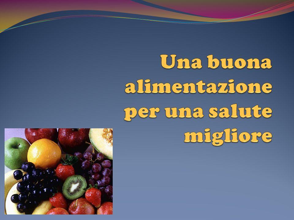 Una buona alimentazione per una salute migliore