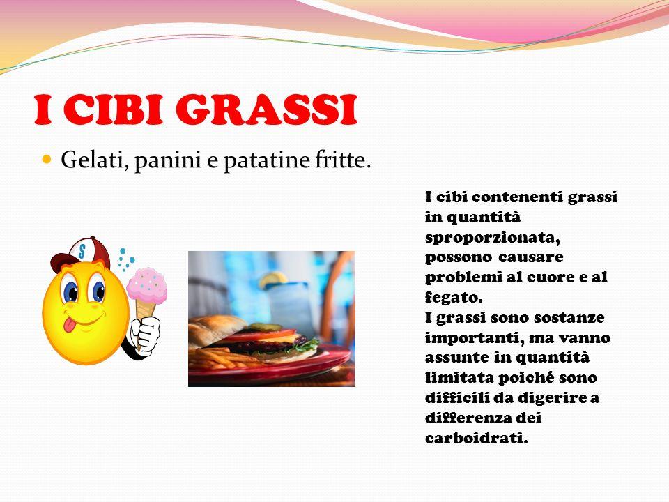 I CIBI GRASSI Gelati, panini e patatine fritte.