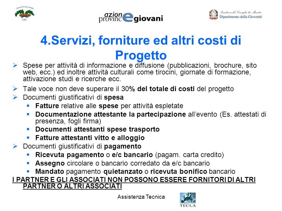 4.Servizi, forniture ed altri costi di Progetto