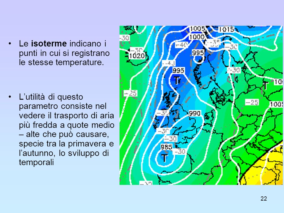 Le isoterme indicano i punti in cui si registrano le stesse temperature.