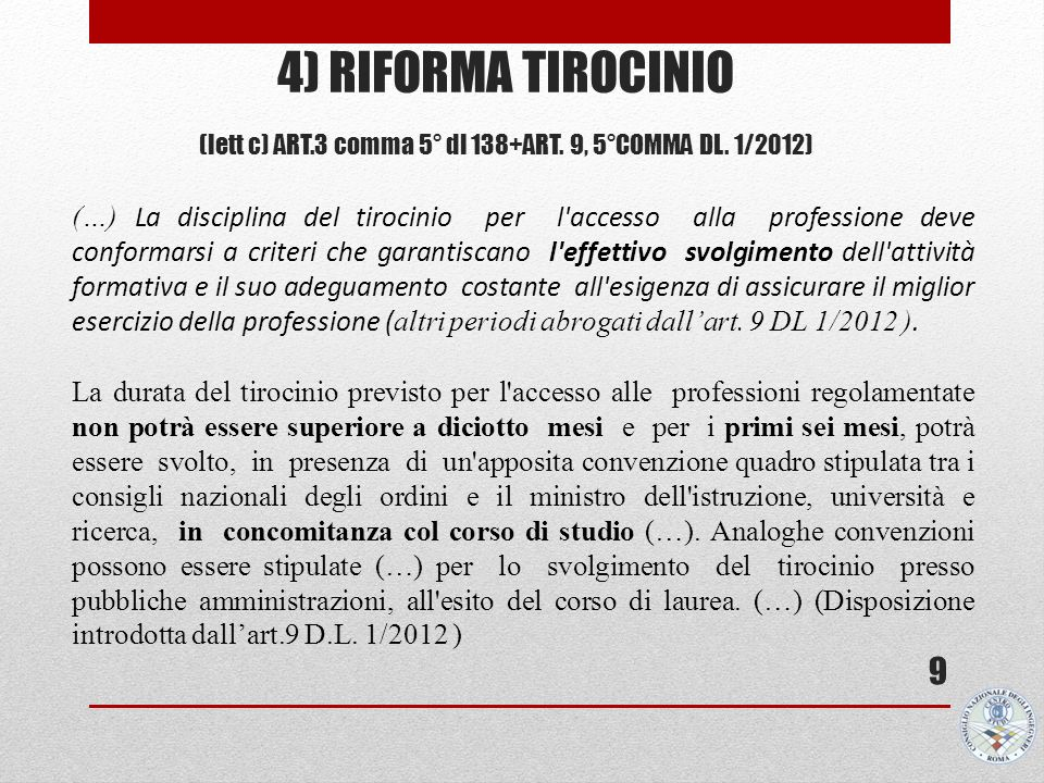 4) RIFORMA TIROCINIO (lett c) ART.3 comma 5° dl 138+art. 9, 5°comma DL. 1/2012)