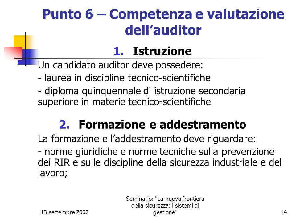 Punto 6 – Competenza e valutazione dell'auditor