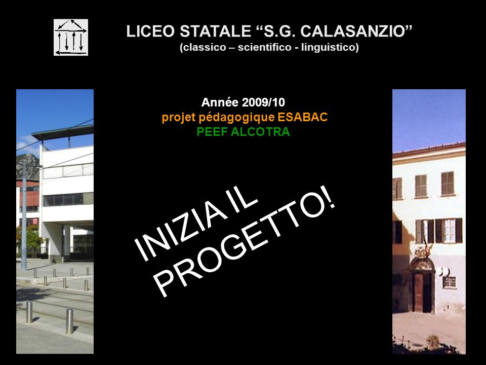 INIZIA IL PROGETTO! LICEO STATALE S.G. CALASANZIO