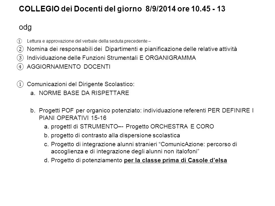 COLLEGIO dei Docenti del giorno 8/9/2014 ore 10.45 - 13 odg