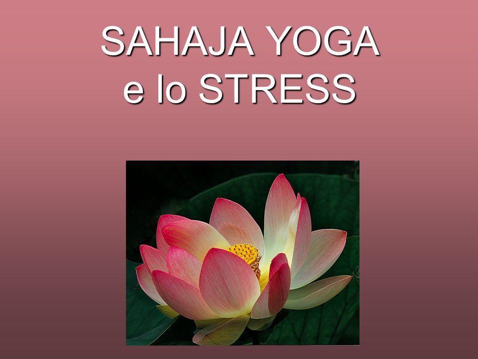 SAHAJA YOGA e lo STRESS