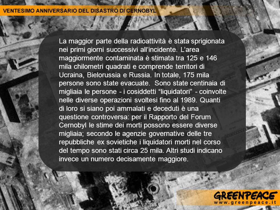 La maggior parte della radioattività è stata sprigionata nei primi giorni successivi all'incidente.