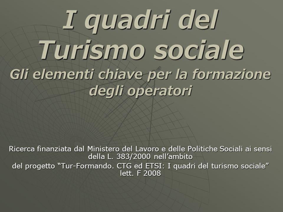 I quadri del Turismo sociale Gli elementi chiave per la formazione degli operatori