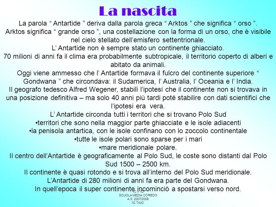 La nascita La parola Antartide deriva dalla parola greca Arktos che significa orso .