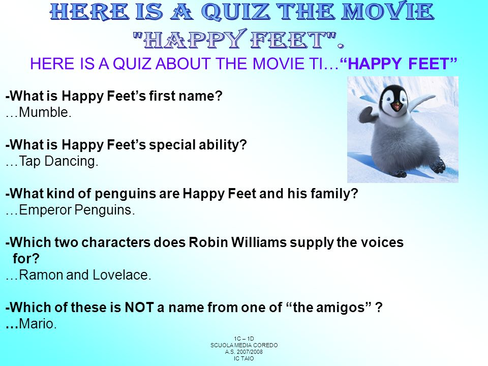 HERE IS A QUIZ ABOUT THE MOVIE TI… HAPPY FEET