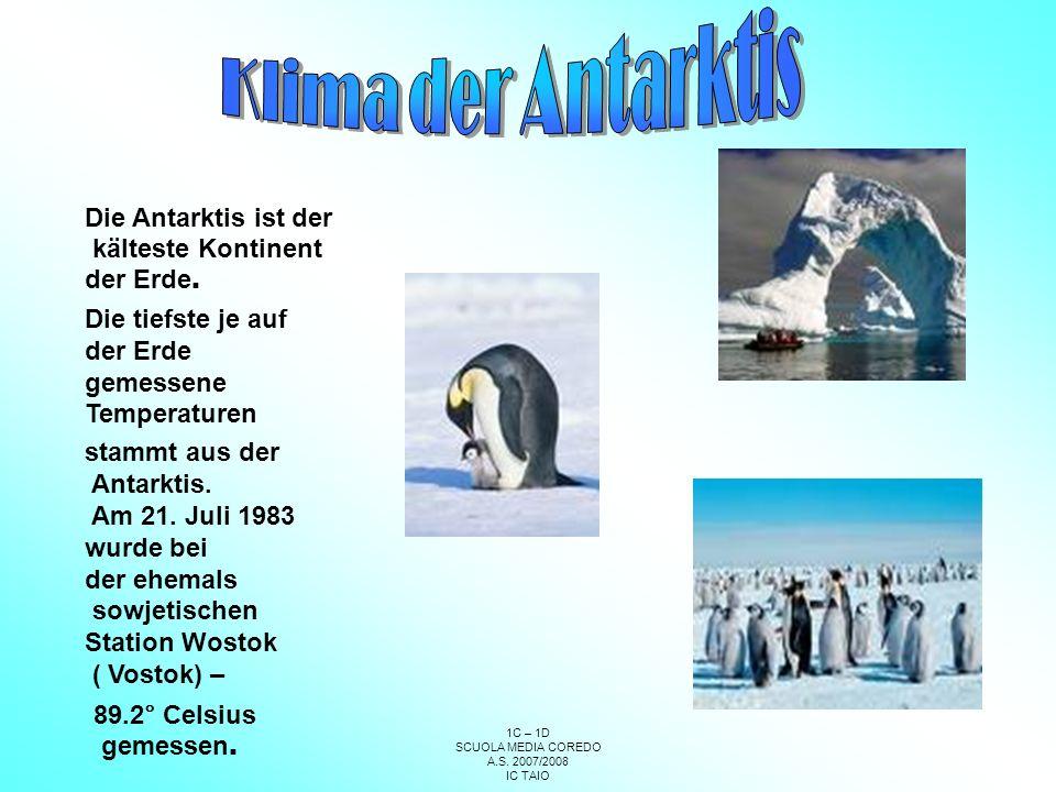 Klima der Antarktis Die Antarktis ist der kälteste Kontinent der Erde.