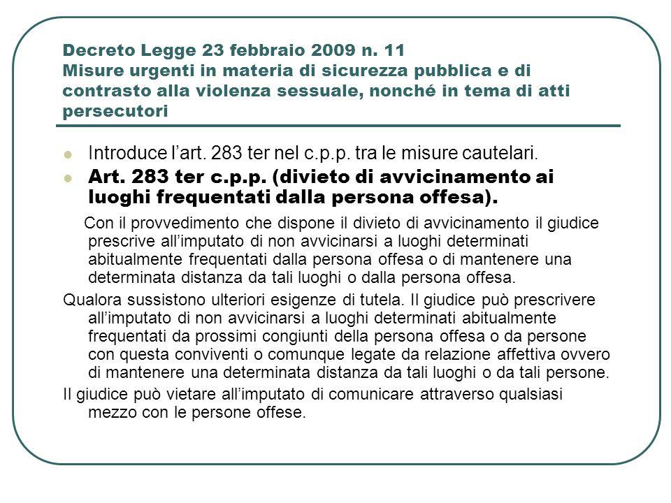 Introduce l'art. 283 ter nel c.p.p. tra le misure cautelari.