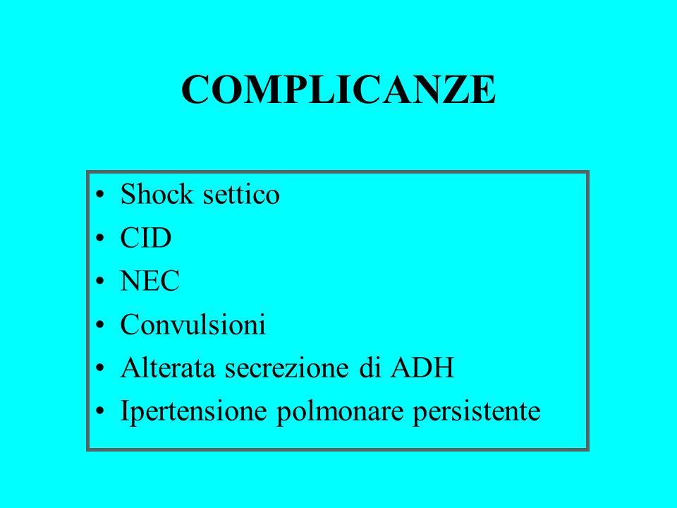 COMPLICANZE Shock settico CID NEC Convulsioni
