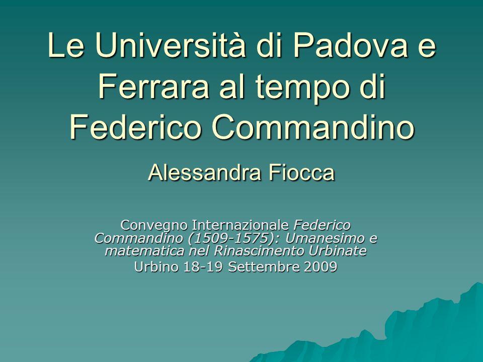 Le Università di Padova e Ferrara al tempo di Federico Commandino Alessandra Fiocca