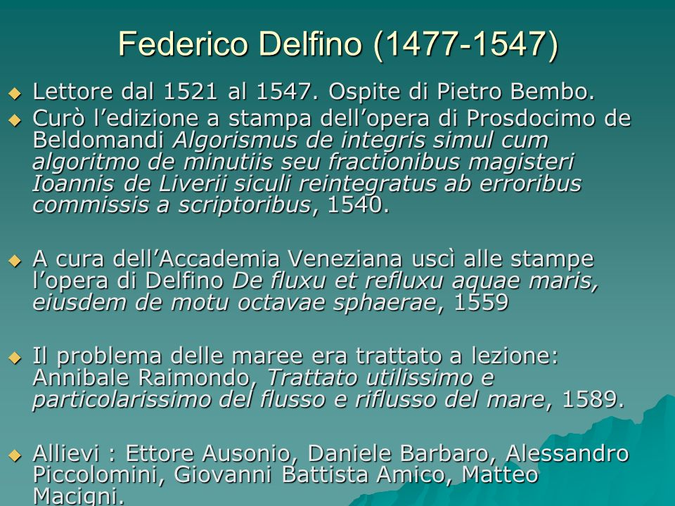 Federico Delfino (1477-1547)Lettore dal 1521 al 1547. Ospite di Pietro Bembo.
